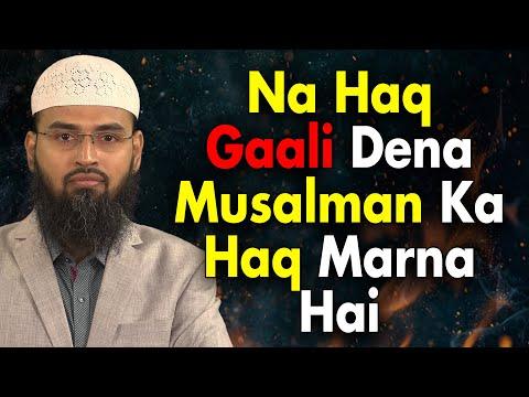 Na Haq Gali Dene Ye Musalman Ka Haq Maarna Hai Aur Ek Gunah Hai Aur Hamara Haal By Adv. Faiz Syed