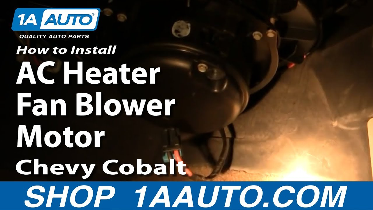 medium resolution of how to install replace ac heater fan blower motor chevy cobalt pontiac g5 05 10 1aauto com youtube