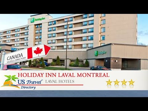 Holiday Inn Laval Montreal - Laval Hotels, Canada