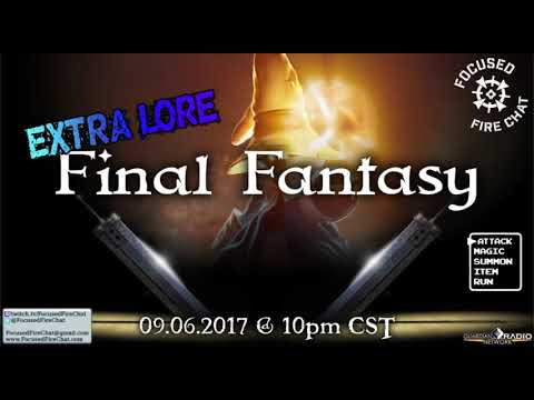 FFC Podcast - Extra Lore: Ep 18 [Final Fantasy] (09.06.2017)