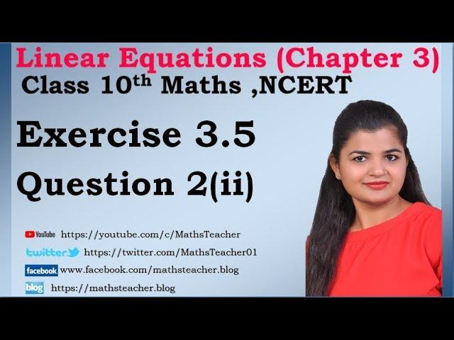 Linear Equations | Chapter 3 Ex 3.5 Q - 2(ii) | NCERT | Maths Class 10th