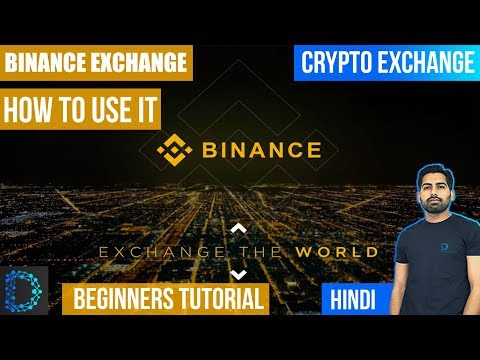 Cryptocurrency Exchanges - Binance Exchange - How To Use It - Tutorial For Beginners - [Hindi/Urdu]