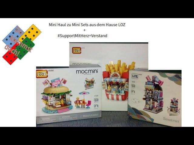Mini Haul zu den Mini Sets aus dem Hause LOZ (minimoc und street view)+  #SupportMitHerzUndVerstand