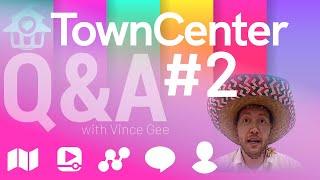 TownCenter Q&A #002