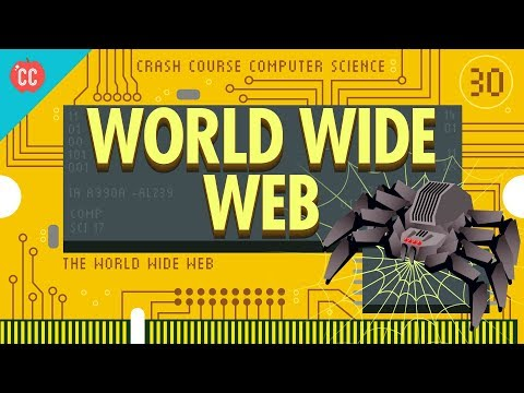 The World Wide Web: Crash Course Computer Science #30