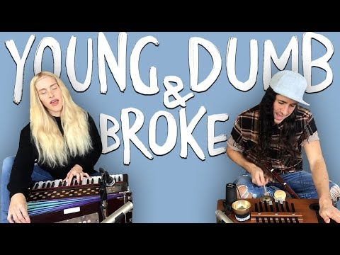 Young Dumb & Broke - Walk off the Earth (Khalid Cover)