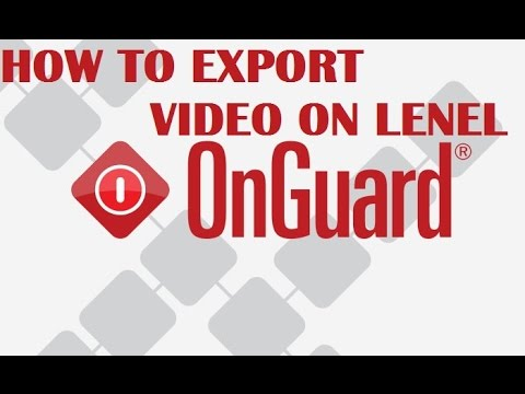 Exporting Video From Lenel Onguard 7.1