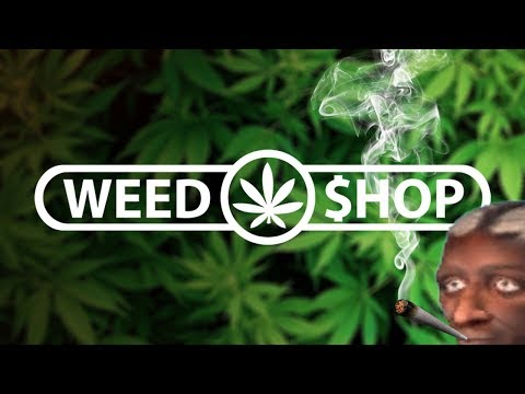 HIGH ON LIFE (and weed) - Weed Shop 2...