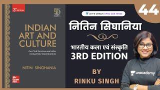 Indian Art \u0026 Culture   Lecture 44   Nitin Singhania   UPSC CSE/IAS 2021/22   Rinku Singh