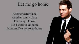 let me go home - Michael Buble (Lyrics)