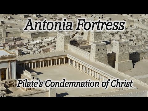 The Antonia Fortress: Pilate's Condemnation of Christ to Death on the Cross