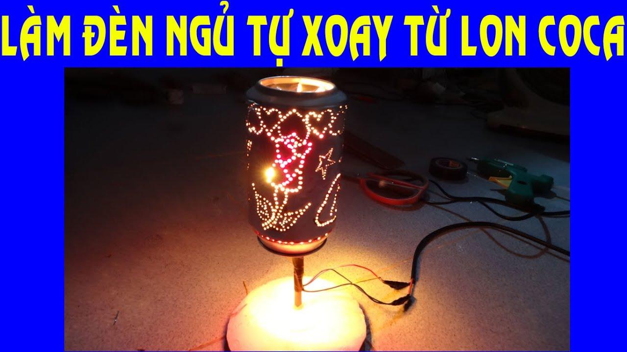 Cách làm đèn ngủ tự xoay bằng lon coca – DIY lamp