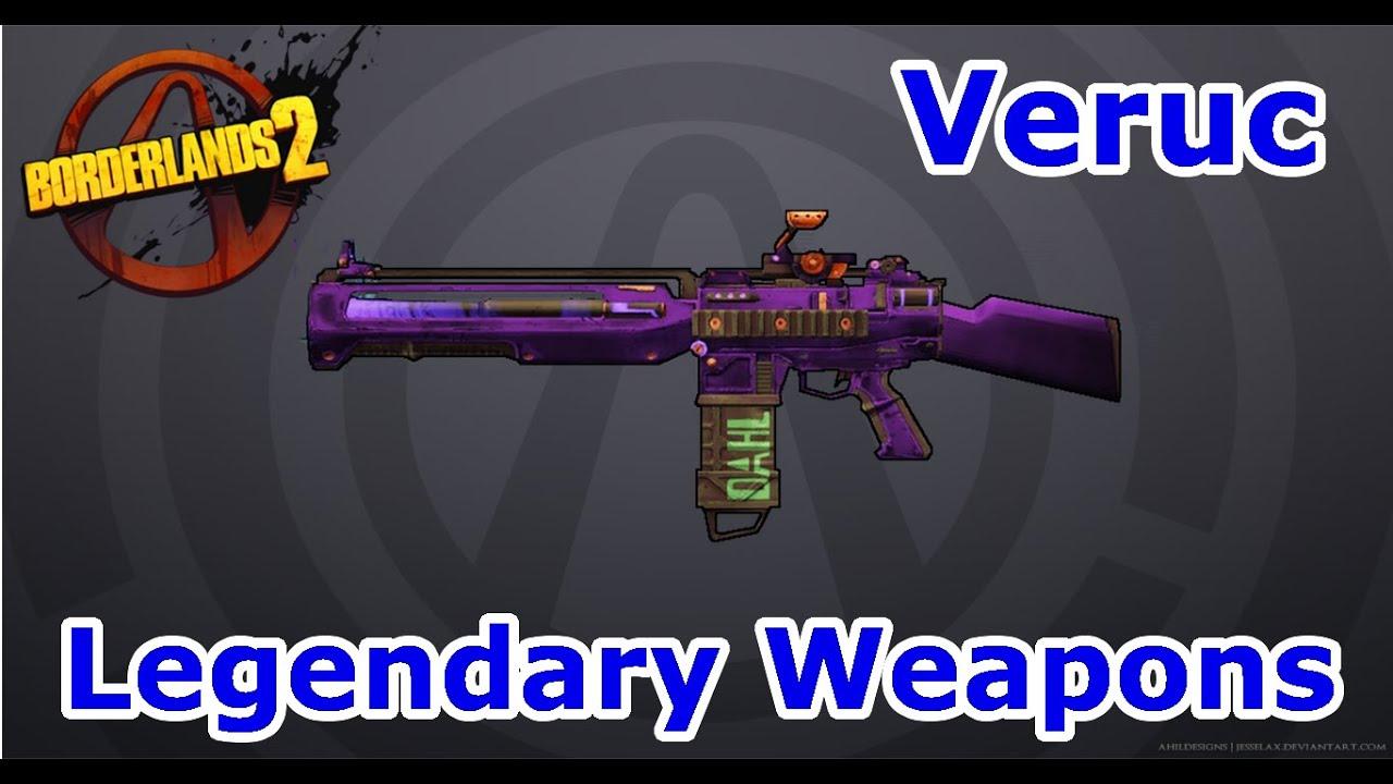 Veruc Borderlands 2 Legendary Weapon Guide Youtube