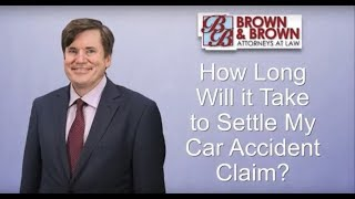 How Long Will it Take to Settle My Car Accident Claim?