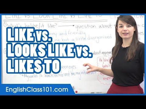 LIKE, LOOKS LIKE, LIKE TO…All Explained! - Learn English Grammar