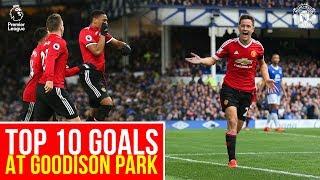 Top PL 10 Goals at Goodison Park | Everton v Manchester United | Premier League