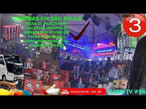COMPRAS EM SÃO PAULO, 25 MARÇO, BRAS, PARI, GALERIAS, FEIRA DA MADRUGADA PT 3 ALAN TV #96