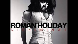 """""""roman holiday"""" is a song by american hip hop artist nicki minaj, and was the first ever performed solo female rapper at grammy's.[1] it als..."""