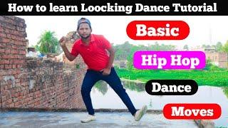 How to learn Loocking Dance Tutorial Basic Hip Hop Dance Moves / Dancer Sunny Arya Dance Tutorial