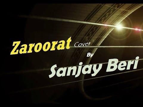 Zaroorat-Ek Villan I Mustafa Zahid | Bollywood Hindi Song | Cover By Sanjay Beri