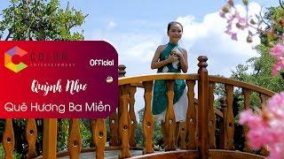 Quê Hương Ba Miền | Quỳnh Như | Official MV