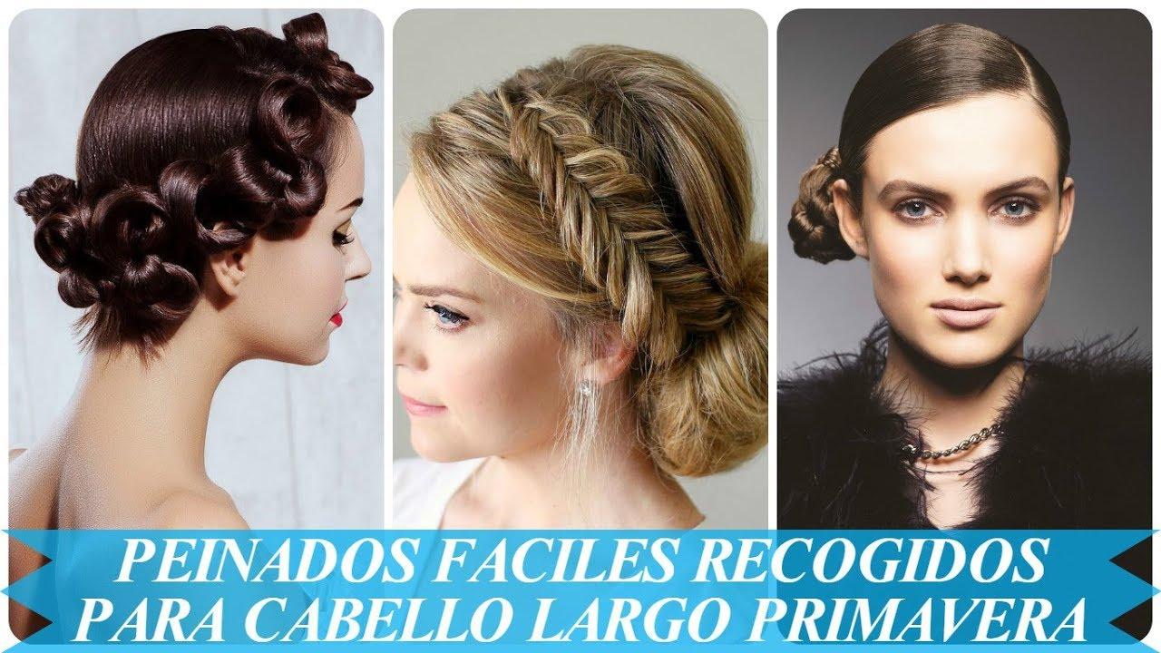 Peinados Faciles Recogidos Para Cabello Largo Primavera 2018 Youtube