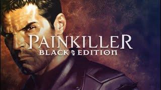 Смотреть painkiller black edition (HARD) Это что!!! Шутка??? онлайн