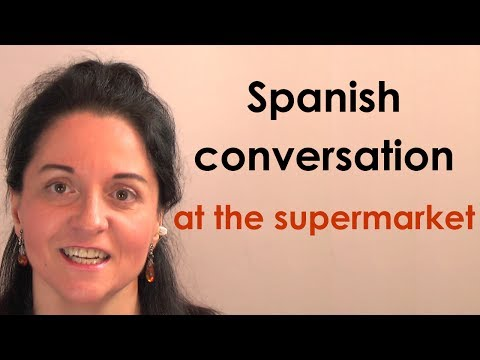 Spanish lessons. Conversation at the supermarket. Free Spanish course