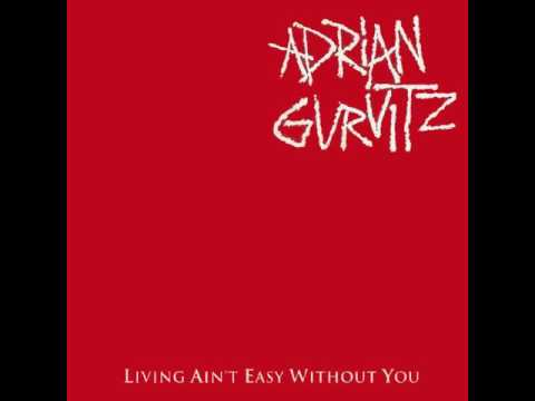Adrian Gurvitz - Living Ain't Easy Without You