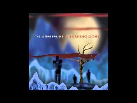 The Autumn Project - A Burning Light full album