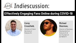 A2IM Indiescussion: Engaging Fans Online during COVID-19 with Corey Crossfield and Michael Sherman