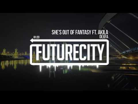 Dexfa - She's Out of Fantasy ft. Akila