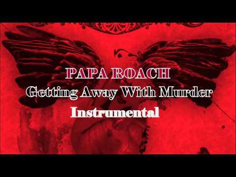 Papa Roach - Getting Away With Murder (Instrumental Version)