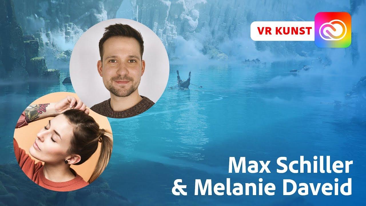 Virtual Reality Kunst mit Max Schiller und Melanie Daveid  Adobe Live