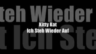 kitty kat-steh wieder auf