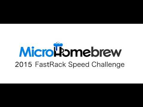 2015 FastRack Speed Challenge at Micro Homebrew YouTube