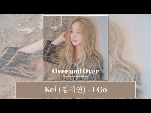 [韓中字幕] Kei (김지연) - I Go (가사 Lyrics)