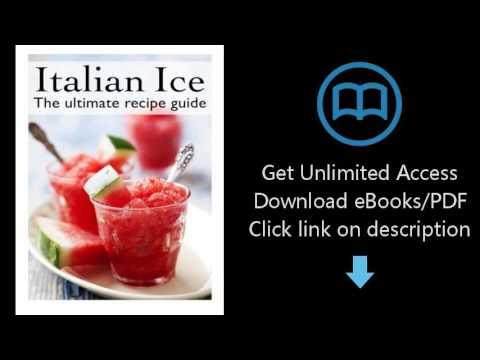 Download Italian Ice: The Ultimate Recipe Guide PDF