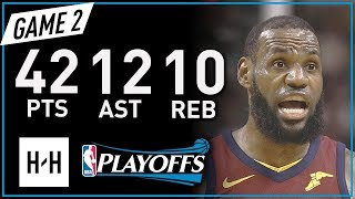 LeBron James Full Game 2 Highlights vs Celtics 2018 NBA Playoffs ECF - 42 Pts, 12 Ast, 10 Reb!