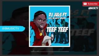 dj juls teef teef ft eugy x mr eazi x sarkodie official audio 2016
