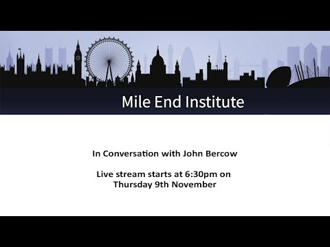 Mile End Institute - In Conversation with John Bercow