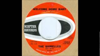 Welcome Home Baby-Shirelles-