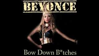 Beyonce - Bow Down B*itches (Extended Remix - 2013)
