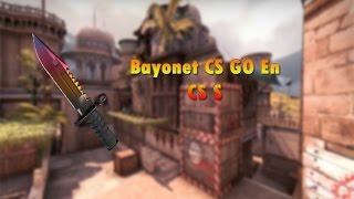 ☆Pack Bayonet De CS GO - CSS - Version v34 y V84☆