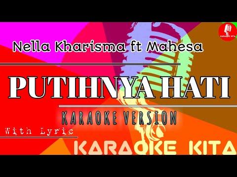 Putihnya Hati - Nella Kharisma Feat Mahesa - KOPLO (Karaoke Tanpa Vocal)