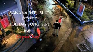 BANANA REPUBLIC & Crystal Kay present HOLIDAY SONG GIFT