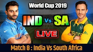LIVE: INDIA Vs SOUTH AFRICA Live Scores And Commentary | World Cup 2019 Match 8