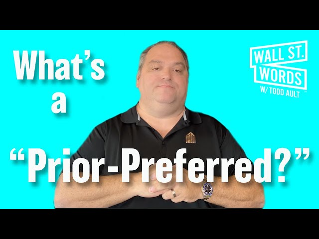 Wall Street Words word of the day = Prior-Preferred