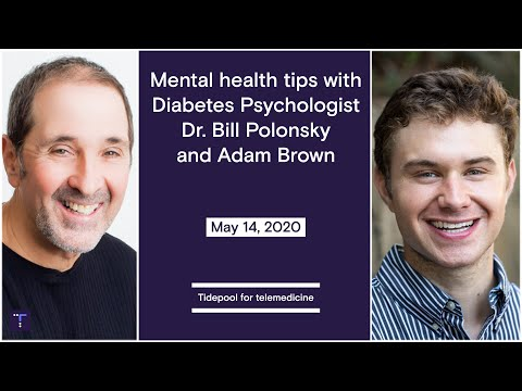 Mental health tips with Dr. Bill Polonsky and Adam Brown | Tidepool for telemedicine