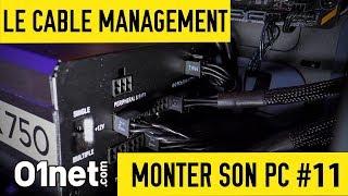 Le cable management - MONTER SON PC #11
